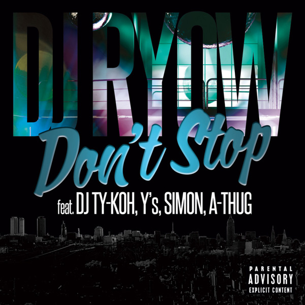 Don't Stop feat. DJ TY-KOH, Y's, SIMON, A-THUG