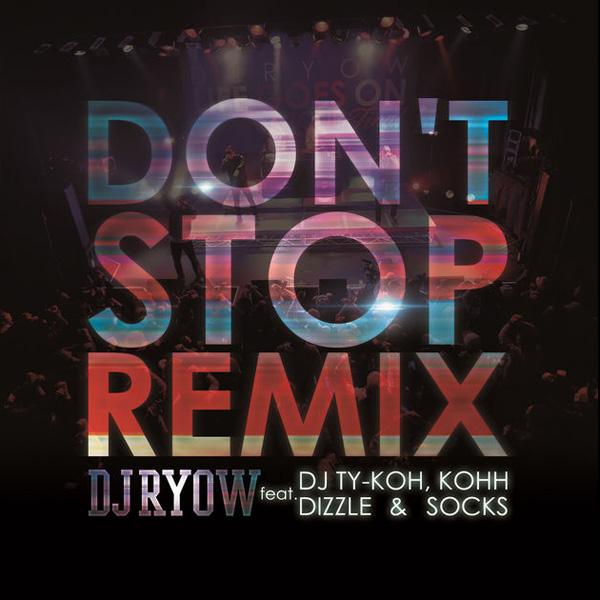 Don't Stop Remix (feat. DJ Ty-Koh, Kohh, Dizzle & Socks)