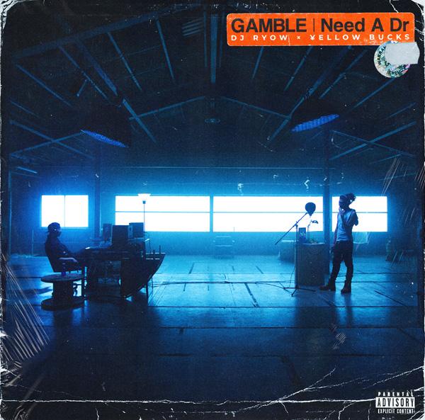 GAMBLE/Need A Dr