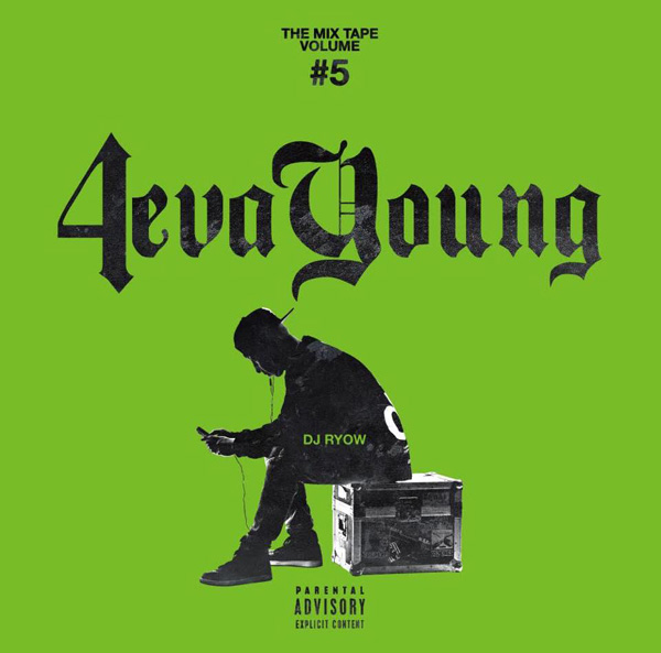 THE MIX TAPE VOLUME #5 - 4eva Young -