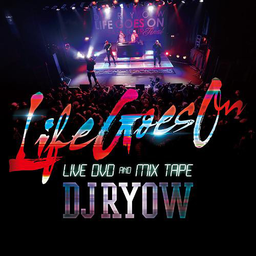Life Goes On LIVE DVD AND MIX TAPE