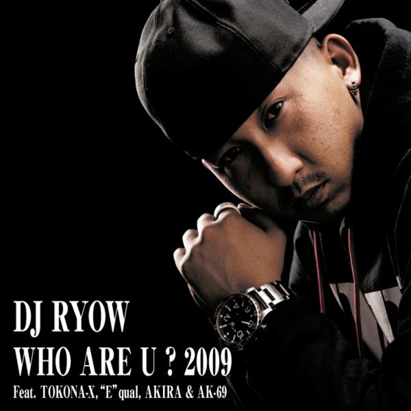 WHO ARE YOU 2009 (feat. TOKONA-X, E-qual, AKIRA & AK-69)